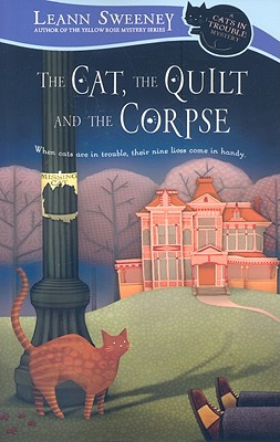 The Cat, the Quilt and the Corpse - Sweeney, Leann