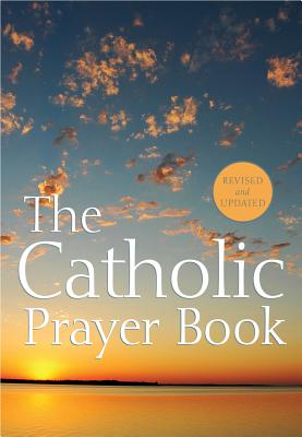 The Catholic Prayer Book - Buckley, Michael, Msgr. (Compiled by)