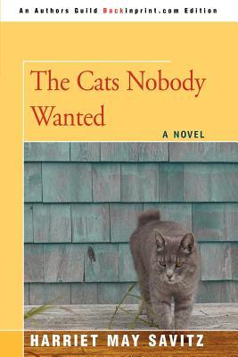 The Cats Nobody Wanted - Savitz, Harriet May