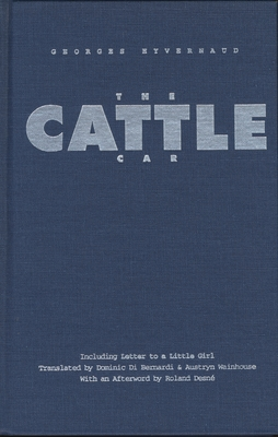 """The Cattle Car: Including """"letter to a Little Girl"""" - Hyvernaud, Georges, and Bernardi, Dominic Di (Translated by), and Wainhouse, Austryn (Translated by)"""