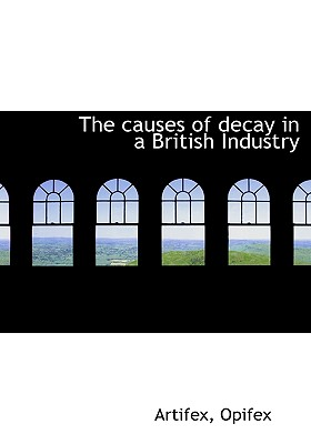 The Causes of Decay in a British Industry - Artifex, and Opifex