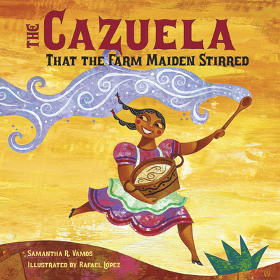 The Cazuela That the Farm Maiden Stirred - Vamos, Samantha R