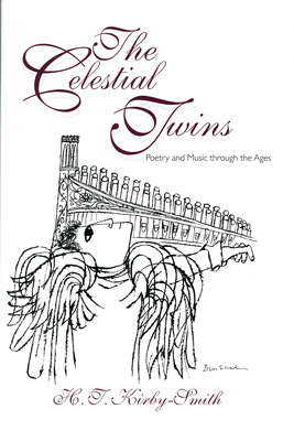 The Celestial Twins: Poetry and Music Through the Ages - Kirby-Smith, H -T
