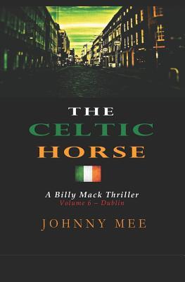 The Celtic Horse: Volume 6 - Dublin - Mee, Johnny