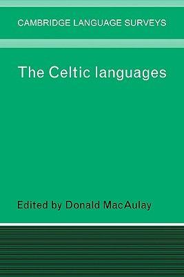 The Celtic Languages - Macaulay, Donald (Editor)