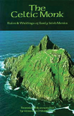 The Celtic Monk: Rules and Writings of Early Irish Monks - Maidin, Uinseann (Translated by)