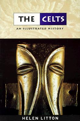 The Celts: An Illustrated History - Litton, Helen