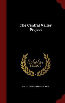 The Central Valley Project - California, Writers' Program