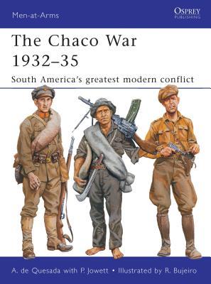 The Chaco War 1932-35: South America's greatest modern conflict - De Quesada, Alejandro