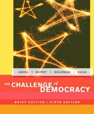 The Challenge of Democracy Brief Edition - Janda, Kenneth, and Goldman, Jerry, Professor, and Berry, Jeffrey M