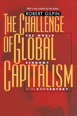 The Challenge of Global Capitalism: The World Economy in the 21st Century - Gilpin, Robert