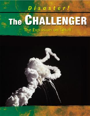 The Challenger: The Explosion on Liftoff - Streissguth, Thomas