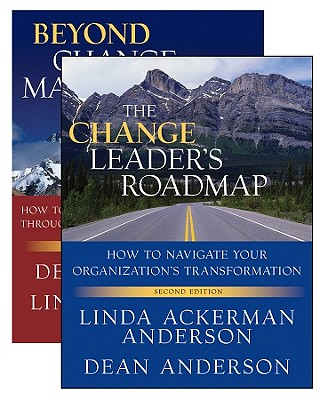 The Change Leader's Roadmap and Beyond Change Management: Two Book Set - Anderson, Linda Ackerman, and Anderson, Dean