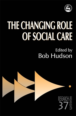 The Changing Role of Social Care - Hudson, Bob (Editor)