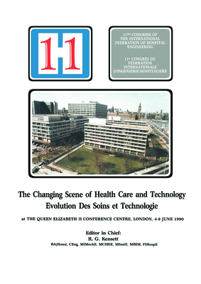 The Changing Scene of Health Care and Technology: Proceedings of the 11th International Congress of Hospital Engineering, June 1990, London, UK - Spon, and Kensett, R G (Editor)