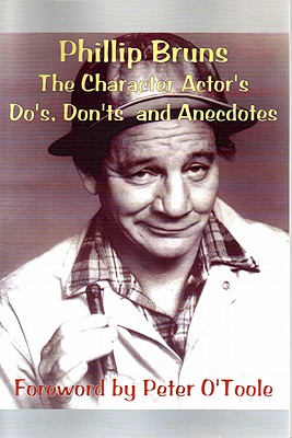 The Character Actor's Do's, Don'ts and Anecdotes - Bruns, Phillip, and O'Toole, Peter (Foreword by)