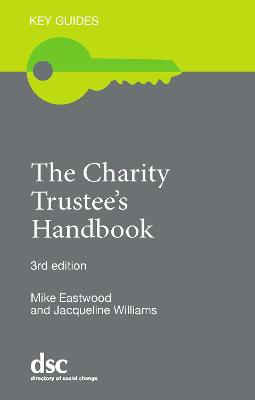 The Charity Trustee's Handbook - Eastwood, Mike, and Williams, Jacqueline