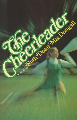 The Cheerleader - MacDougall, Ruth Doan