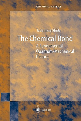 The Chemical Bond: A Fundamental Quantum-mechanical Picture - Shida, Tadamasa