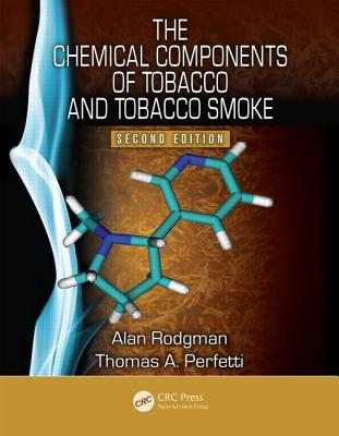 The Chemical Components of Tobacco and Tobacco Smoke, Second Edition - Rodgman, Alan