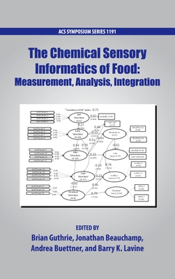 The Chemical Sensory Informatics of Food: Measurement, Analysis, Integration - Lavine, Barry K (Editor), and Guthrie, Brian (Editor), and Beauchamp, Jonathan (Editor)