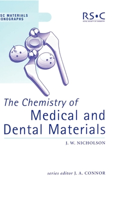 The Chemistry of Medical and Dental Materials - Nicholson, John W.