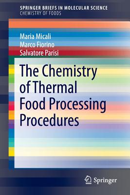 The Chemistry of Thermal Food Processing Procedures - Micali, Maria
