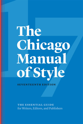 The Chicago Manual of Style, 17th Edition - The University of Chicago Press Editorial Staff