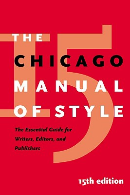 The Chicago Manual of Style: The Essential Guide for Writers, Editors, and Publishers - University of Chicago Press