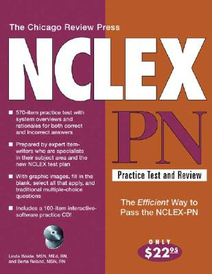 The Chicago Review Press NCLEX-PN Practice Test and Review - Waide, Linda, MSN, MEd, RN, and Roland, Berta, MSN, RN