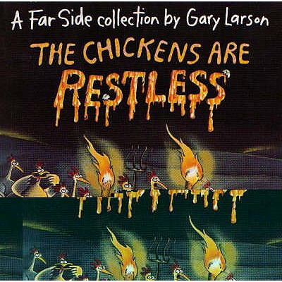 The Chickens are Restless: A Far Side Collection -