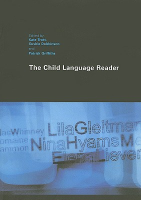 The Child Language Reader - Trott, Kate (Editor)