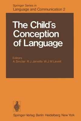 The Child S Conception of Language - Sinclair, A (Editor)