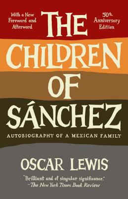The Children of Sanchez: Autobiography of a Mexican Family - Lewis, Oscar