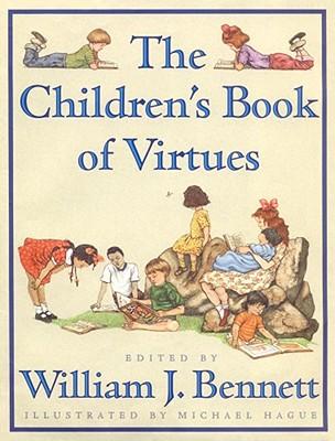 The Children's Book of Virtues - Bennett, William J, Dr. (Editor)