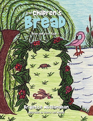 The Children's Bread: Adam and Eve: Book I - McClanahan, Brigette