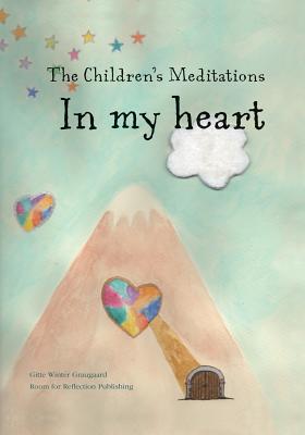 The Children's Meditations in My Heart - Graugaard, Gitte Winter