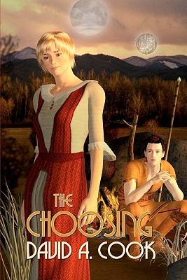 The Choosing - Cook, David A