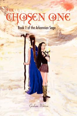 The Chosen One: Book 1 of the Arkannian Saga - Watson, Graham