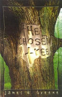 The Chosen Tree - Greene, James H