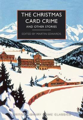 The Christmas Card Crime: and other stories - Edwards, Martin (Editor)