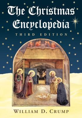 The Christmas Encyclopedia - Crump, William D.