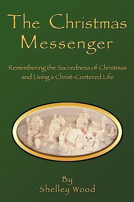The Christmas Messenger - Wood, Shelley