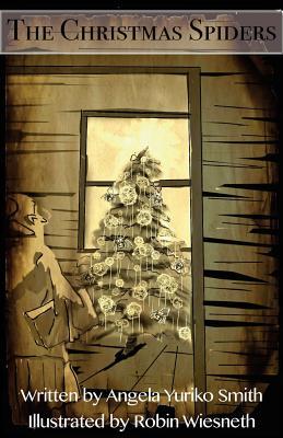 The Christmas Spiders - Smith, Angela Yuriko