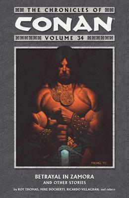 The Chronicles Of Conan Volume 34: Betrayal in Zamora and Other Stories - Thomas, Roy