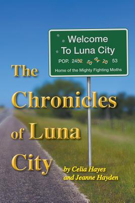 The Chronicles of Luna City - Hayes, Celia, and Hayden, Jeanne