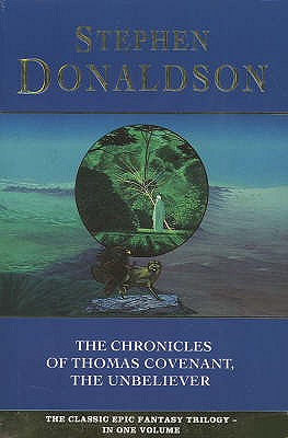 The Chronicles of Thomas Covenant the Unbeliever - Donaldson, Stephen