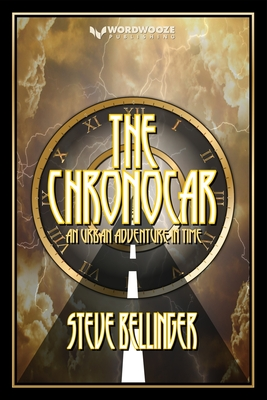 The Chronocar: An Urban Adventure In Time - Bellinger, Steve