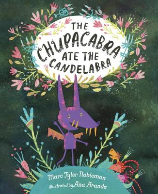 The Chupacabra Ate the Candelabra - Nobleman, Marc Tyler