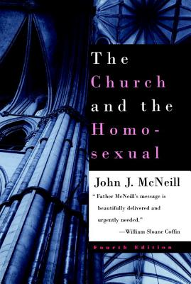 The Church and the Homosexual: Fourth Edition - McNeill, John J